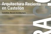 ARAC07. Arquitectura Reciente en Castellón 2007