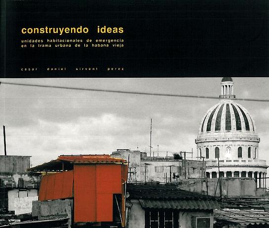 Construyendo ideas.Unidades habitacionales de emergencia en la trama urbana de la habana vieja